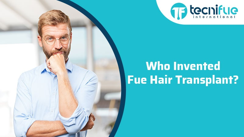 Who Invented FUE Hair Transplant?