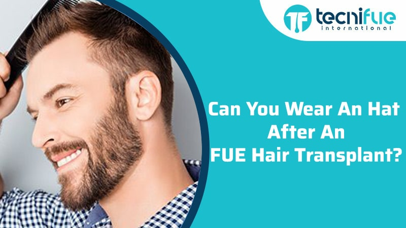 Can You Wear An Hat After An FUE Hair Transplant?