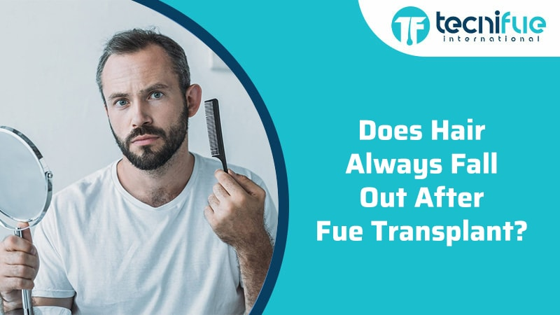 Does Hair Always Fall Out After FUE Hair Transplant?, Does Hair Always Fall Out After FUE Hair Transplant?