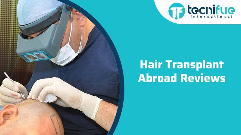 Hair Transplant Abroad Reviews