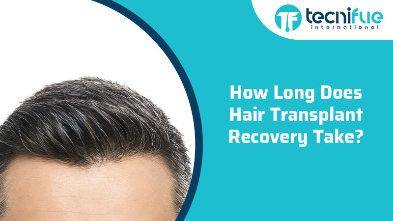 How Long Does Hair Transplant Recovery Take?