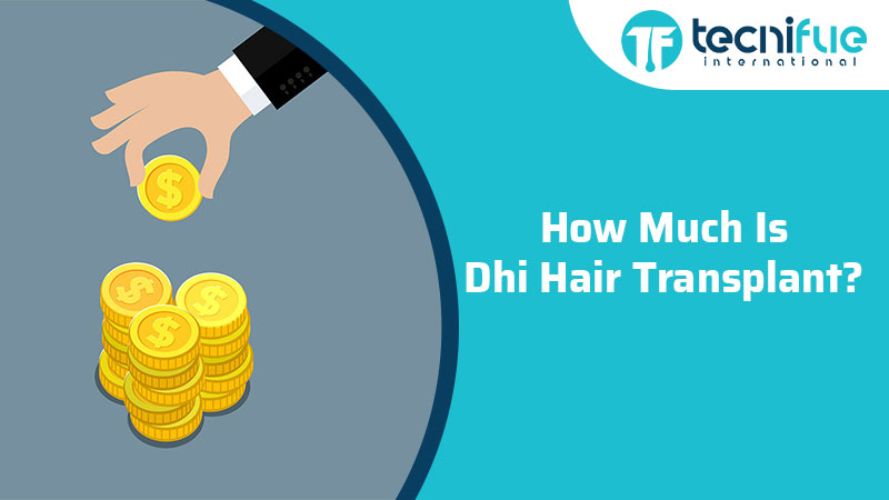 How Much Is DHI Hair Transplant?, How Much Is DHI Hair Transplant?