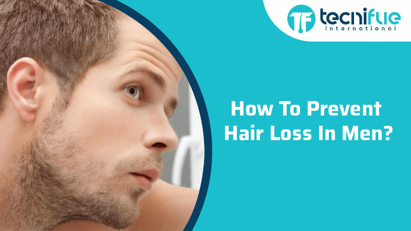 How To Prevent Hair Loss In Men?