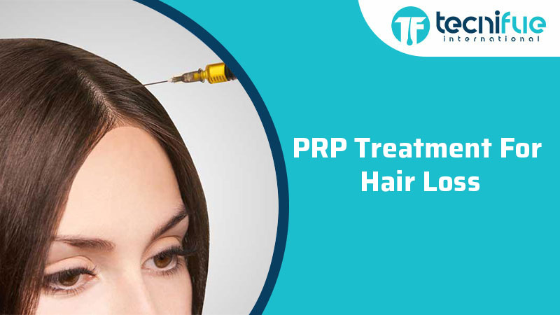 PRP Treatment For Hair Loss, PRP Treatment For Hair Loss
