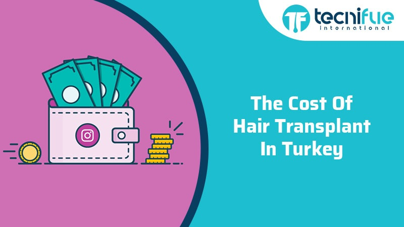 The Cost Of Hair Transplant In Turkey