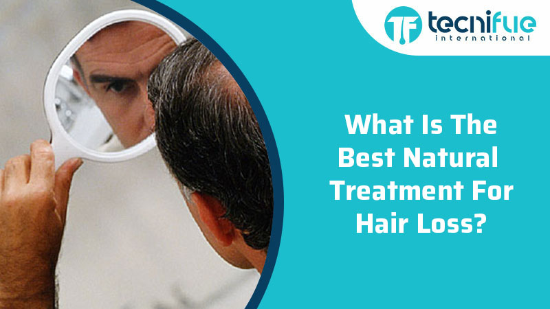 What Is The Best Natural Treatment For Hair Loss?