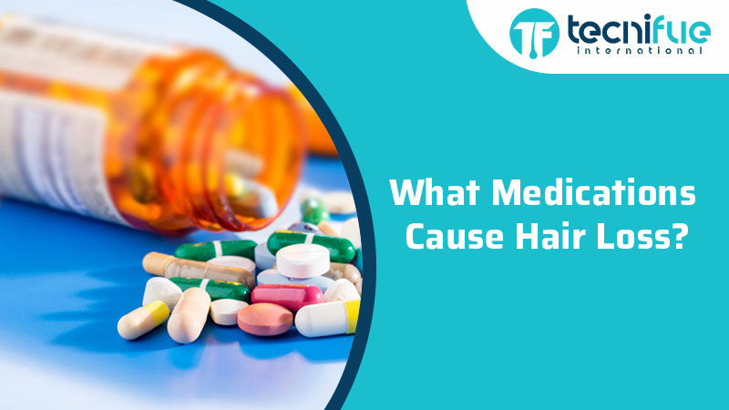 What Medications Cause Hair Loss?, What Medications Cause Hair Loss?
