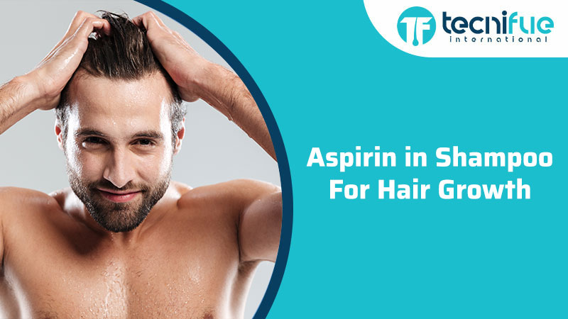 Aspirin Shampoo For Hair Growth, Aspirin In Shampoo For Hair Growth