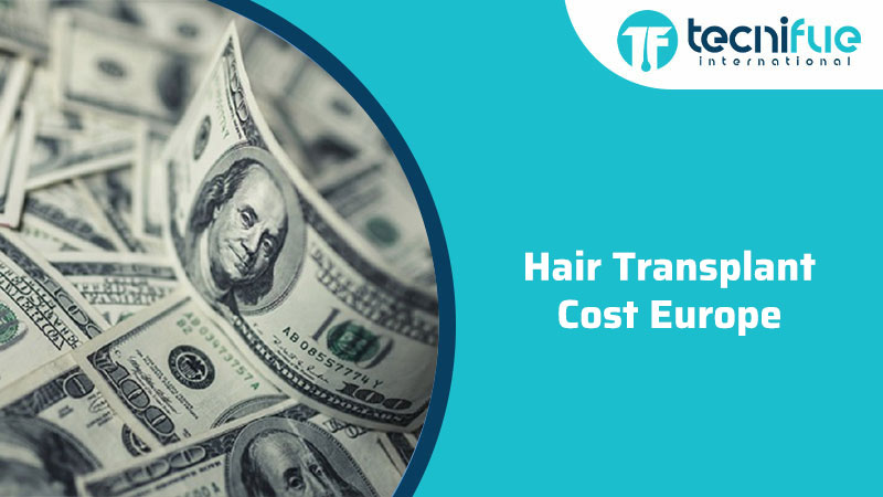 Hair Transplant Cost Europe, Hair Transplant Cost Europe