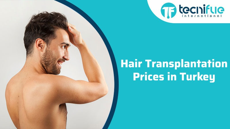 Hair Transplantation Prices in Turkey, Hair Transplantation Prices in Turkey