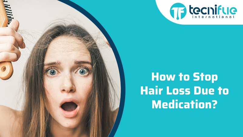 How to Stop Hair Loss Due to Medication