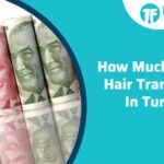 How Much It Cost Hair Transplant In Turkey