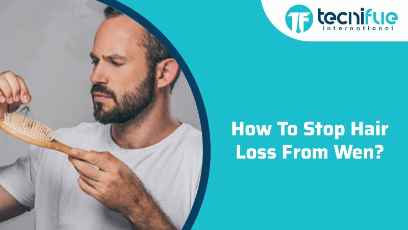 How To Stop Hair Loss From Wen